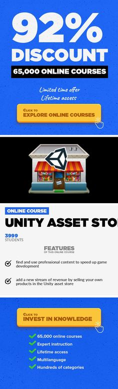 Unity Asset Store Game Development, Development  Unity Asset store overview. Buy & Sell. Get instant access to 1000s of PRO prefabs, cameras, lightings, FX etc.. In this course, you will learn how to access thousands of resources to use in your Unity projects using the Unity Asset Store. Whether you need a fully animated character, special effects, cameras, or profesisonal lighting, the Unity stor...