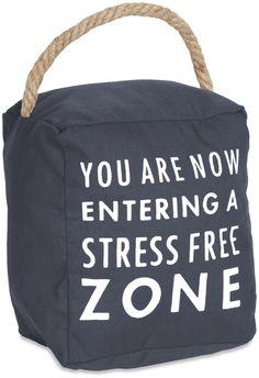 Open Door Decor - You Are Now Entering A Stress Free Zone Dark Gray Door Stopper Book End