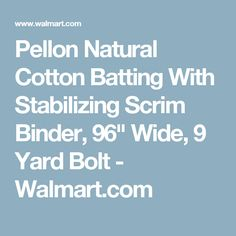 "Pellon Natural Cotton Batting With Stabilizing Scrim Binder, 96"" Wide, 9 Yard Bolt - Walmart.com Hand Quilting, Machine Quilting, Queen Size Quilt, Quilt Batting, Cotton Quilts, Binder, Light In The Dark, Sewing Crafts, Walmart"