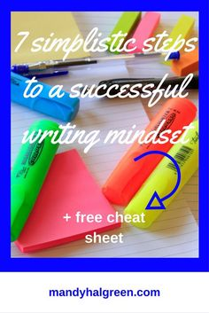Create a writing mindset quickly and easily with these 7 steps! Be the successful writer you dream of today! /mandyhalgreen/