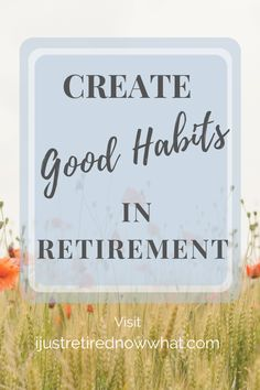 Be creatures of good habits in retirement. Make your routines work for you as you make your own health and wellbeing a top priority. Retirement Strategies, Retirement Advice, Retirement Planning, Retirement Gifts, Retirement Benefits, Retirement Parties, Preparing For Retirement, Seasons Of Life, Good Habits