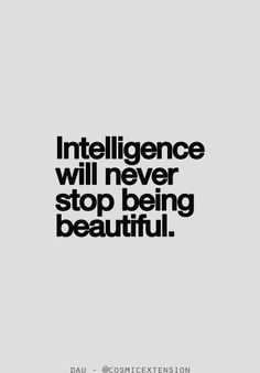 Intelligence is the new beauty