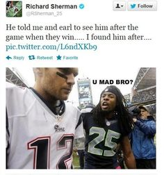 He took it to Tom Brady. | 23 Reasons Richard Sherman Is Actually One Of The Most Likable Players In The NFL