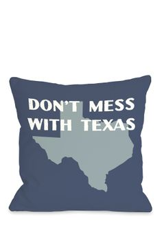 Don't Mess with Texas Square Pillow