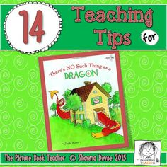14 teaching tips from The Picture Book Teacher for the book There's No Such Thing As A Dragon by Jack Kent.