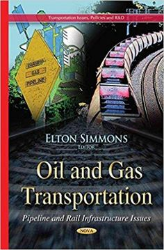 Télécharger [(Oil and Gas Transportation : Pipeline and Rail Infrastructure Issues)] [Edited by Elton Simmons] published on (March, Gratuit Gas Pipeline, Oil And Gas, Transportation, Books, March, English, Livres, Libros, Book