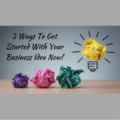 3 Ways To Get Started With Your Business Idea Now  http://www.craftmakerpro.com/business-tips/3-ways-get-started-business-idea-now/