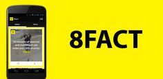 """The only true wisdom is in knowing you know nothing."" Get your facts straight with 8fact. You can now view all the cool/fun/weird facts you don't know on your Android device! View, share, and save the posts, or watch 8fact videos directly from within this app. To know what you don't know > 8fact."