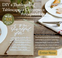 Craftbaby Challenge #37 DIY a Thanksgiving Tablescape or Centerpiece !  Win prizes & sign up for contest alerts and launch your crafting into overdrive! Enter your photos and you could win a 25 dollar shopping spree to Pottery Barn !