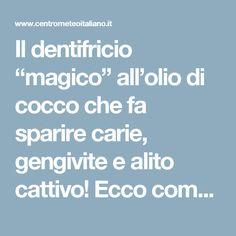"""Il dentifricio """"magico"""" all'olio di cocco che fa sparire carie, gengivite e alito cattivo! Ecco come si prepara - Centro Meteo Italiano"""