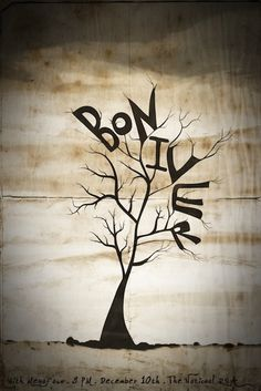 Bon Iver poster - if you dont listen to him, stop what you are doing and play his stuff now