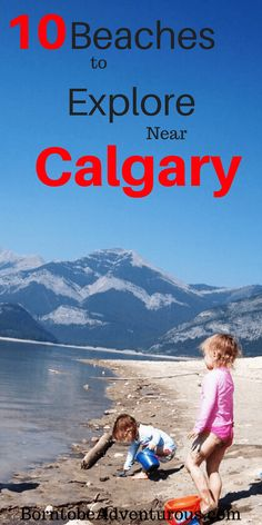 Calgary has not disapointed and I have found 10 beaches to explore near Calgary to fill my water fun needs. Just make sure to bring a pail and shovel! Hiking With Kids, Travel With Kids, Summer Travel, Summer Fun, Destin Beach, Beach Trip, Beach Vacations, Disney Vacations, Family Adventure