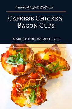 Combining mozzarella, tomato and basil with chicken and bacon make these Caprese Chicken Bacon Cups irresistible. #appetizer #easyappetizer #holidayappetizer #christmasappetizer #lowcarbappetizer #christmasfood