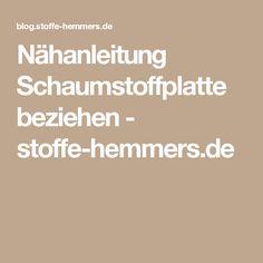 Nähanleitung Schaumstoffplatte beziehen - stoffe-hemmers.de