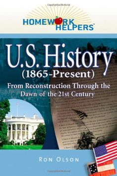 Homework Helpers: U.S. History (1865-present): From Reconstruction Through the Dawn of the 21st Century (Homework Helpers) by Ron Olson http://www.amazon.com/dp/1564149188/ref=cm_sw_r_pi_dp_N3lywb055SE44