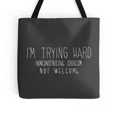 i'm #trying #hard. #negative #criticism not #welcome #tote #bag #black #quote #typography #inspirational #frase #citazione #style #fashion