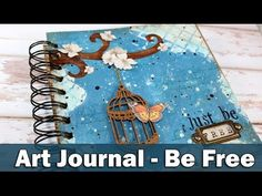 Mixed media art journal | Be free