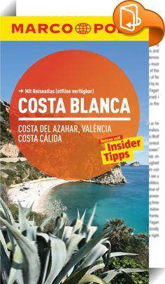 MARCO POLO Reiseführer Costa Blanca, Costa del Azahar, Valencia Costa Cálida    ::  Ankommen und Losleben!     Der Reiseführer mit den Insider-Tipps.     Jetzt auch als E-Book - mit vielen praktischen Zusatzfunktionen.     - Top Highlights auf einen Blick     - MARCO POLO Insider-Tipps mit detaillierten Hintergrundinfos     - Über 300 Weblinks führen direkt zu den Websites der Tipps      - Offline-Karten inkl. Straßenregister     - Google Map-Links - zur schnellen Routenplanung     - Ö...