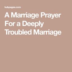 A Marriage Prayer For a Deeply Troubled Marriage