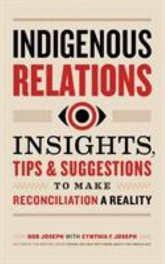 Hereditary chief and leading Indigenous relations trainer Bob Joseph offers practical tools that will help you respectfully avoid missteps in your business interactions and personal relationships with Indigenous Peoples. By understanding and respecting cultural differences, you're taking a step toward full reconciliation between Indigenous and non-Indigenous peoples. New Books, Books To Read, Levels Of Government, Make Business, Personal Relationship, Sociology, Some Words, Paperback Books, Book Worms