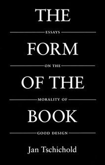The Form of the Book – by Jan Tschichold - blog post by Nathan Ford