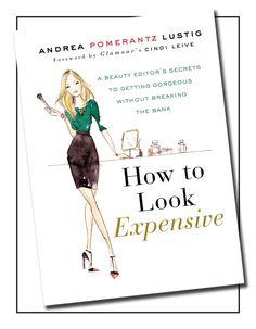 How To Look Expensive. Andrea Pomerantz Lustig