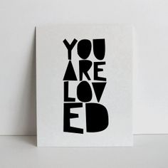 You Are Loved Print @Etsy
