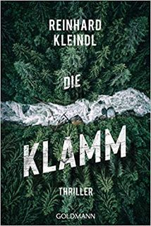 Buy Die Klamm: Thriller by Reinhard Kleindl and Read this Book on Kobo's Free Apps. Discover Kobo's Vast Collection of Ebooks and Audiobooks Today - Over 4 Million Titles!