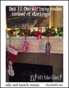 Day 11: Our elf replaced the kids' stockings with their undies!