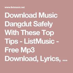 Download Music Dangdut  Safely With These Top Tips - ListMusic - Free Mp3 Download, Lyrics, Videos  & Hot News