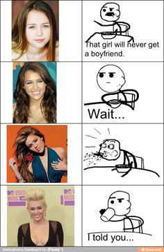Miley. This is just funny. I know her hair cut was for a good cause but, her face is just way to round to pull it off right.