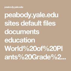 peabody.yale.edu sites default files documents education World%20of%20Plants%20Grade%202%20DRAFT.pdf