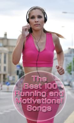 The Best 100 Running and Motivational Songs - LifeLivity 100 Running Songs, Running Music, Running Workouts, Running Playlists, Running Tips, 100 Songs, K Tape, Motivational Songs, Bmi