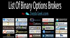 List Of Binary Options Brokers here>> http://zvezdageek.com/list-of-binary-options-brokers/