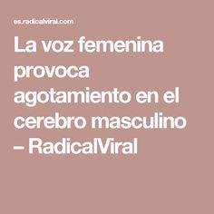 La voz femenina provoca agotamiento en el cerebro masculino – RadicalViral