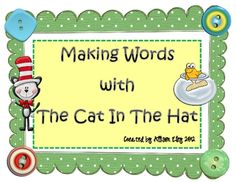 Making Words with the Cat in the Hat. Perfect timing for Dr. Seuss Read Across America.