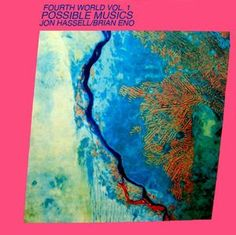Jon Hassell / Brian Eno - Fourth World Vol. 1 - Possible Musics (1980)