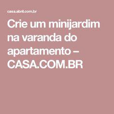 Crie um minijardim na varanda do apartamento – CASA.COM.BR