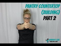 Pantry Countertop (Building) -- PART 2 - YouTube