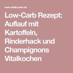 Low-Carb Rezept: Auflauf mit Kartoffeln, Rinderhack und Champignons Vitalkochen