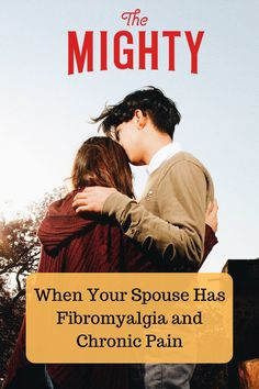 Challenges and Some Advice When Your Spouse Has Fibromyalgia   The Mighty