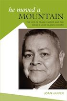 BC & Yukon: He Moved A Mountain: The Life of Frank Calder and the Nisga'a Land Claims Accord by Joan Harper (Ronsdale Press)