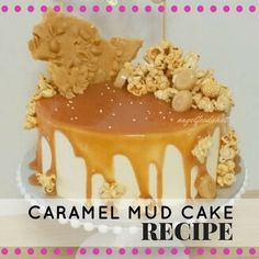 This caramel 'overload' mud cake recipe includes home-made caramel sauce, peanut brittle and caramel popcorn. Caramel Mud Cake, Cake Recipes, Dessert Recipes, Cake Works, Cake Business, Business Advice, Online Business, Peanut Brittle, Cake Flavors