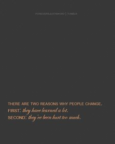 Quote with picture about Two Reasons Why People Change on SayingImages.com