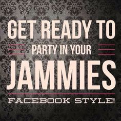 Get ready to party in your jammies, Facebook style! #ThirtyOne #ThirtyOneGifts #31Party #MarketingMaterials #OnlineParty #FacebookParty