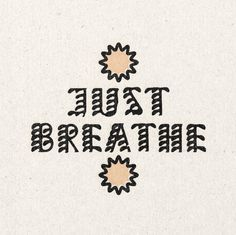 'Just Breathe' Print Wall Quotes, Poetry Quotes, Words Quotes, Happy Thoughts, Positive Thoughts, Positive Quotes, Empowerment Quotes, Happy Words, Quote Prints