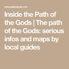 Inside the Path of the Gods | The path of the Gods: serious infos and maps by local guides
