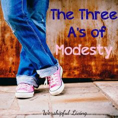 Modesty Lesson. There are three A's to modesty: Modest Attitude, Modest Actions, and Modest Apparel!