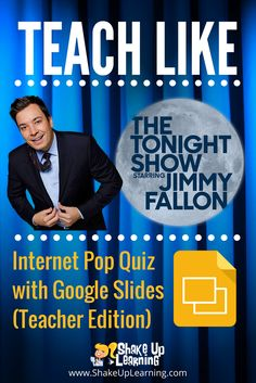 """Teach Like The Tonight - Internet Pop Quiz (Teacher Edition) - Bring the fun and laughter of Jimmy Fallon and The Tonight Show into your classroom AND your professional development! In this post, I will show you how to use Jimmy's Internet Pop Quiz as a model for a """"Get to Know You,"""" game with a Googley twist!"""
