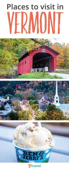 Places to Visit in Vermont, New England. Planning a trip to Vermont? Put these 6 places on your itinerary. #Vermont #NewEngland
